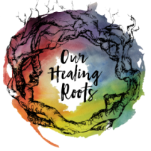 Our Healing Roots
